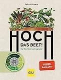 Hoch das Beet!: Der Hochbeet-Jahresplaner. Gewusst wann! Gärtnern nach dem...