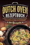 Dutch Oven Rezeptbuch: 111 geschmackvolle und vielfältige Outdoor-Mahlzeiten...