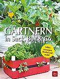 Gärtnern in Sack, Box & Co.: Selbstversorgen: flexibel und mobil