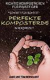 Richtig kompostieren für Einsteiger: Schritt für Schritt perfekte Komposterde in...