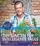 Best of der Garten für intelligente Faule: Mit 80 neuen Gartenfragen und Tipps...